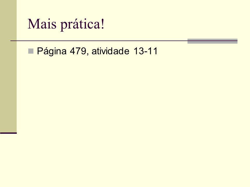 Mais prática! Página 479, atividade 13-11