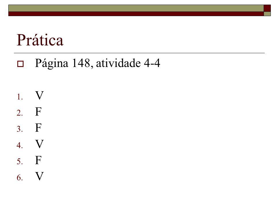 Prática Página 148, atividade 4-4 V F