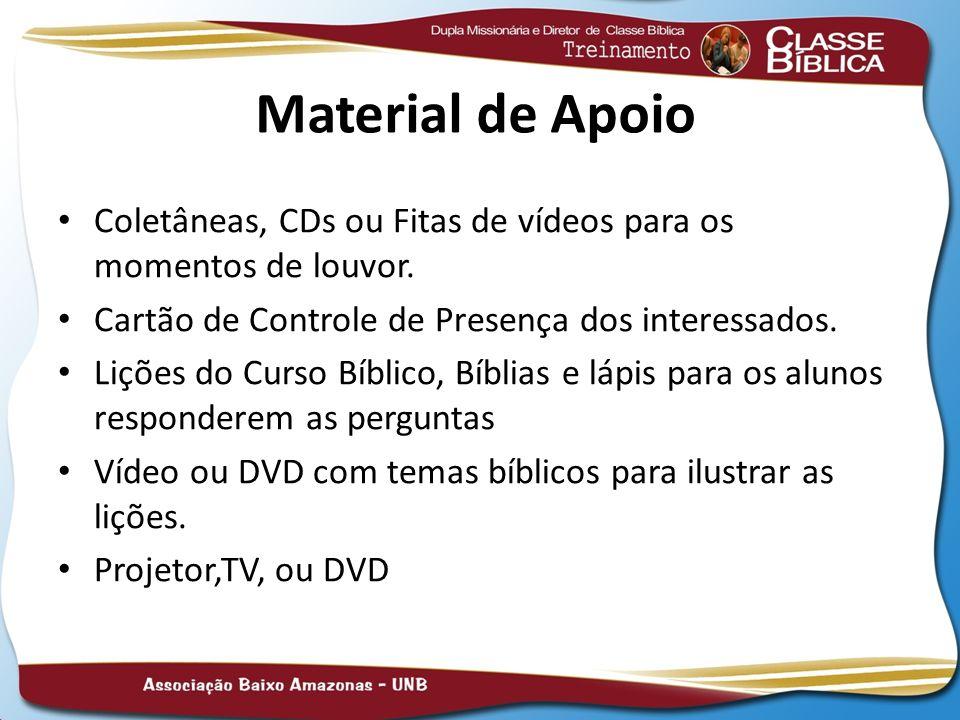 Material de ApoioColetâneas, CDs ou Fitas de vídeos para os momentos de louvor. Cartão de Controle de Presença dos interessados.