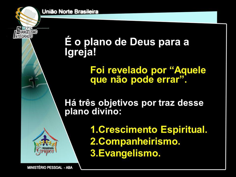 É o plano de Deus para a Igreja!