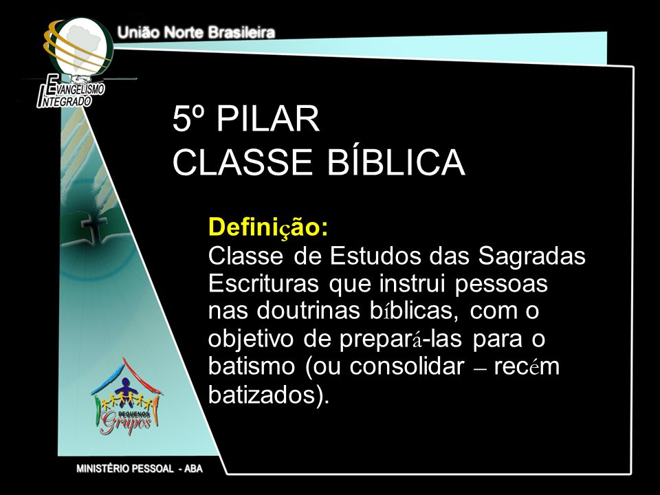 5º PILAR CLASSE BÍBLICA Definição: