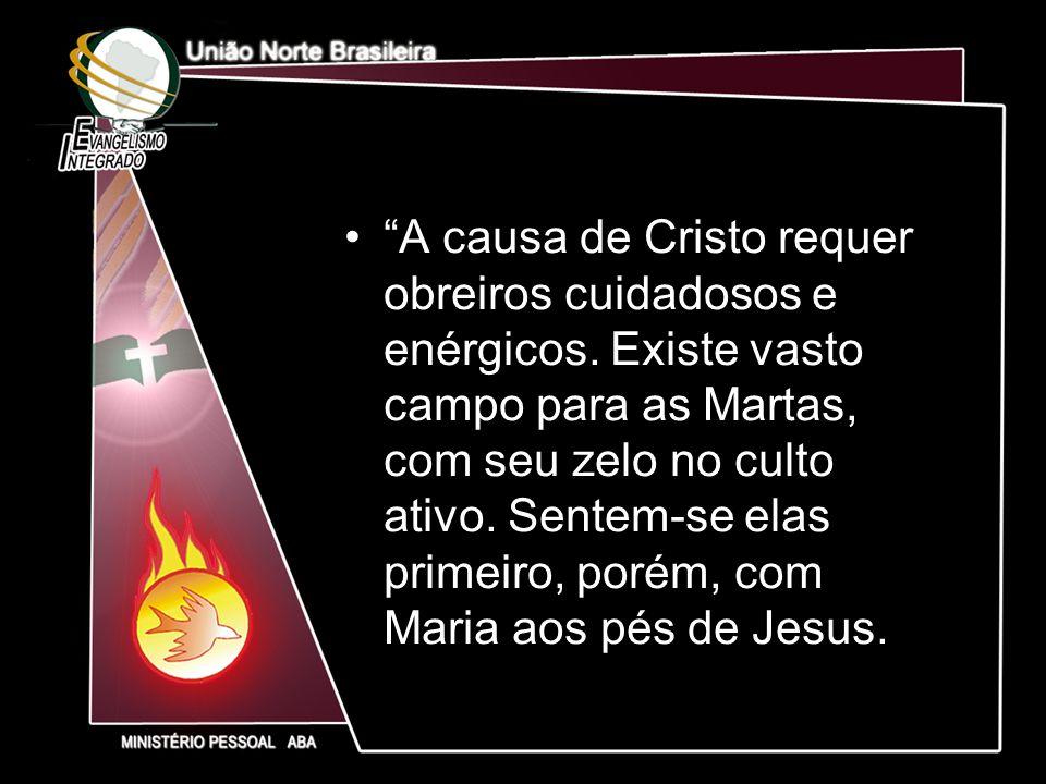 A causa de Cristo requer obreiros cuidadosos e enérgicos