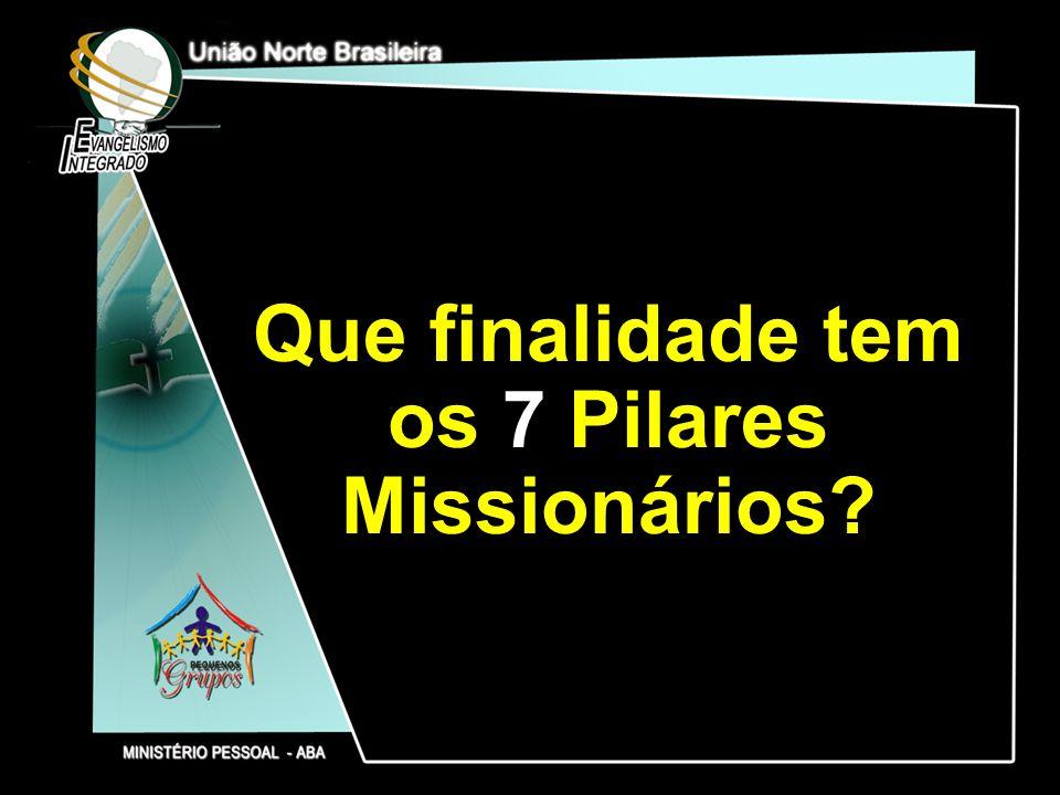 Que finalidade tem os 7 Pilares Missionários