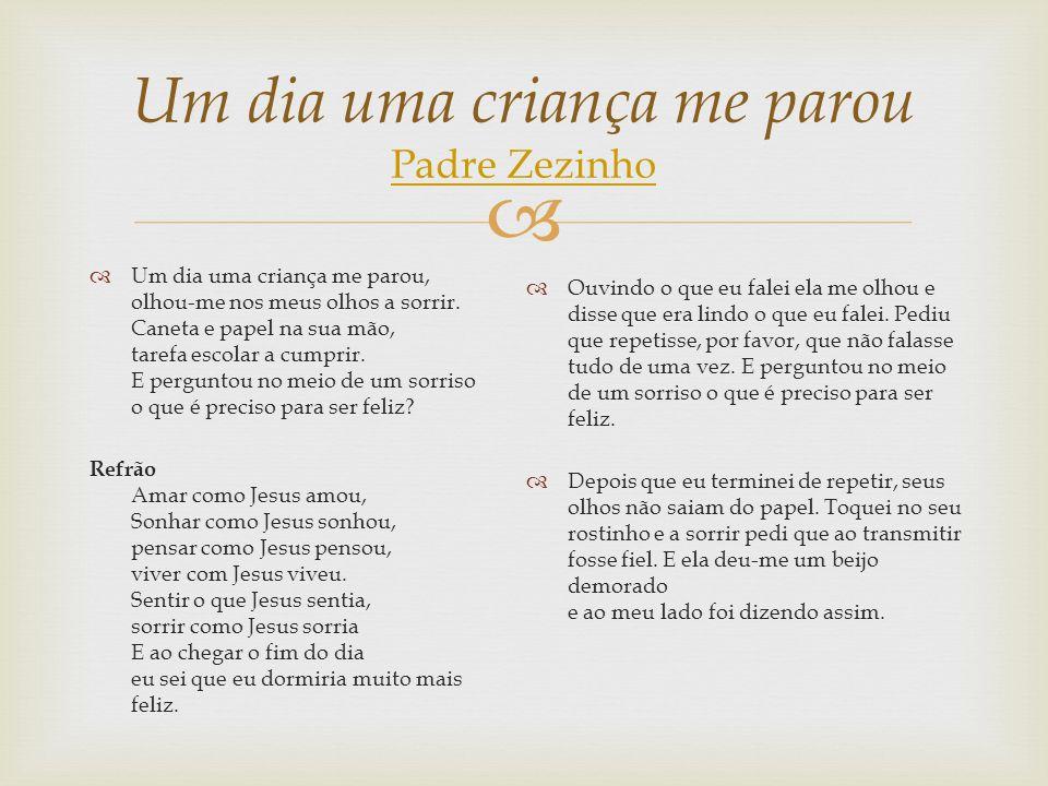 Um dia uma criança me parou Padre Zezinho