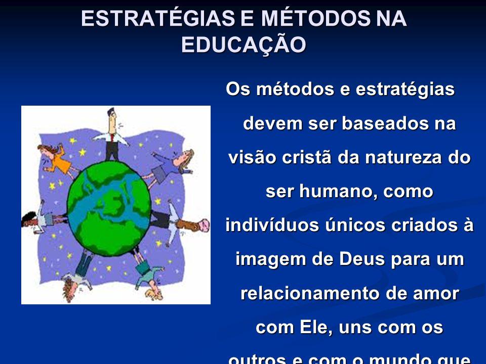 ESTRATÉGIAS E MÉTODOS NA EDUCAÇÃO