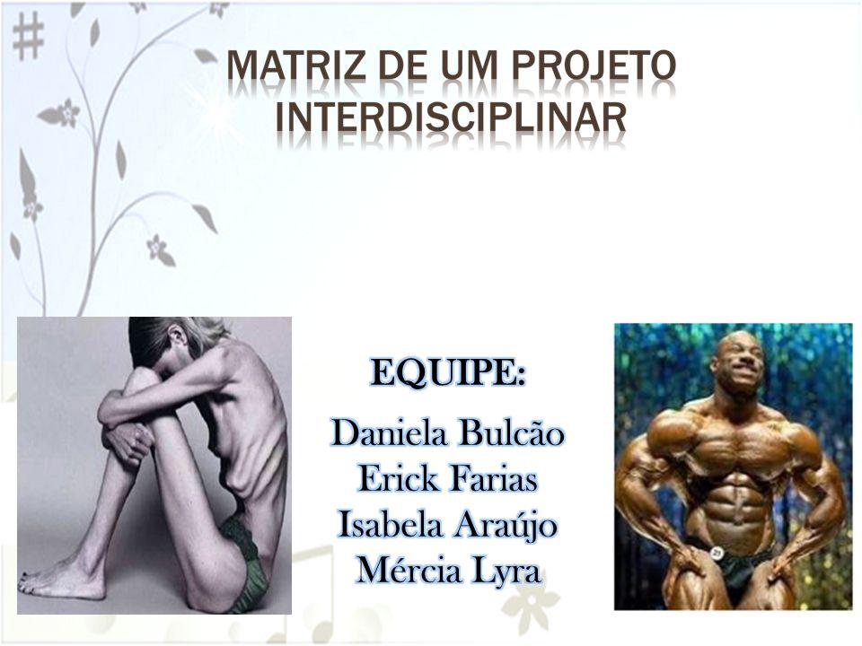 EQUIPE: Daniela Bulcão Erick Farias Isabela Araújo Mércia Lyra