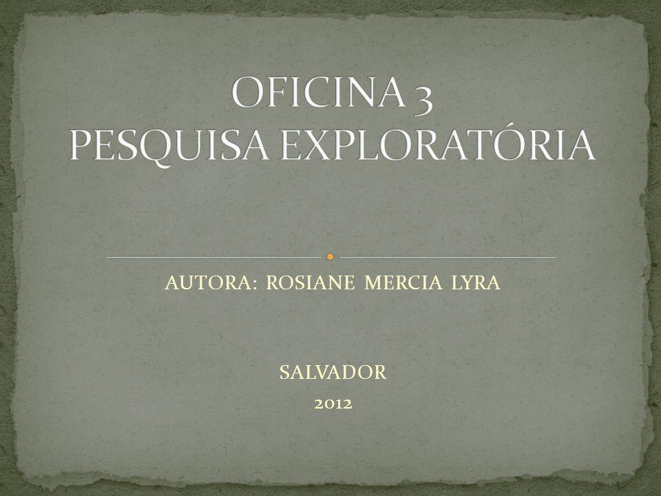 OFICINA 3 PESQUISA EXPLORATÓRIA