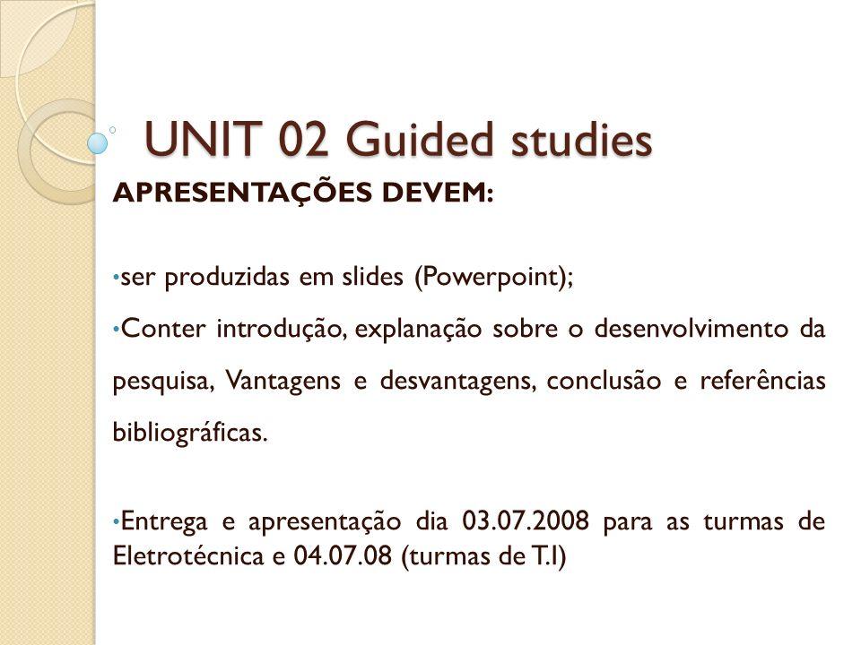 UNIT 02 Guided studies APRESENTAÇÕES DEVEM: