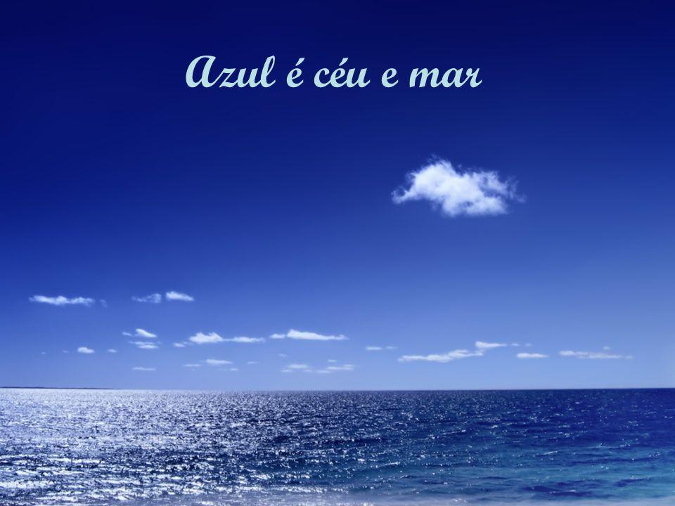 Azul é céu e mar