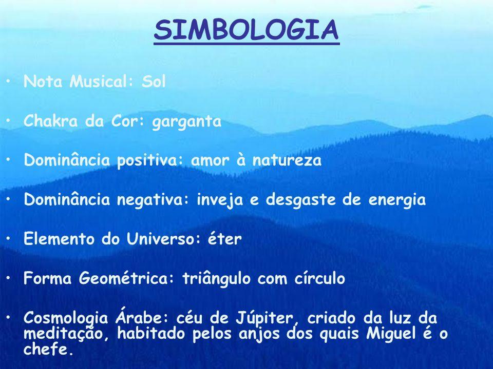 SIMBOLOGIA Nota Musical: Sol Chakra da Cor: garganta
