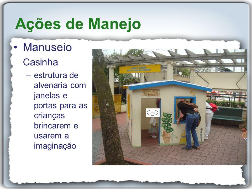 Ações de Manejo Manuseio Casinha