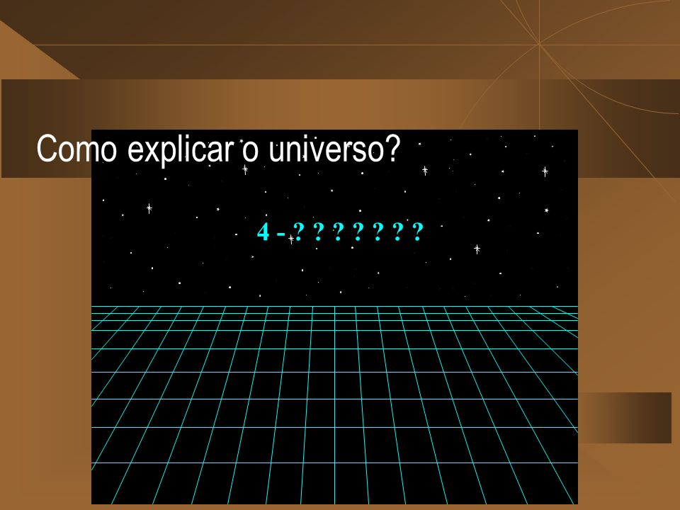 Como explicar o universo