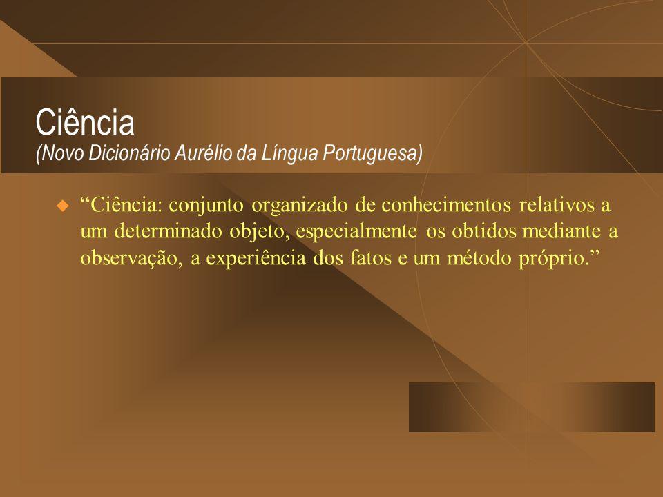 Ciência (Novo Dicionário Aurélio da Língua Portuguesa)