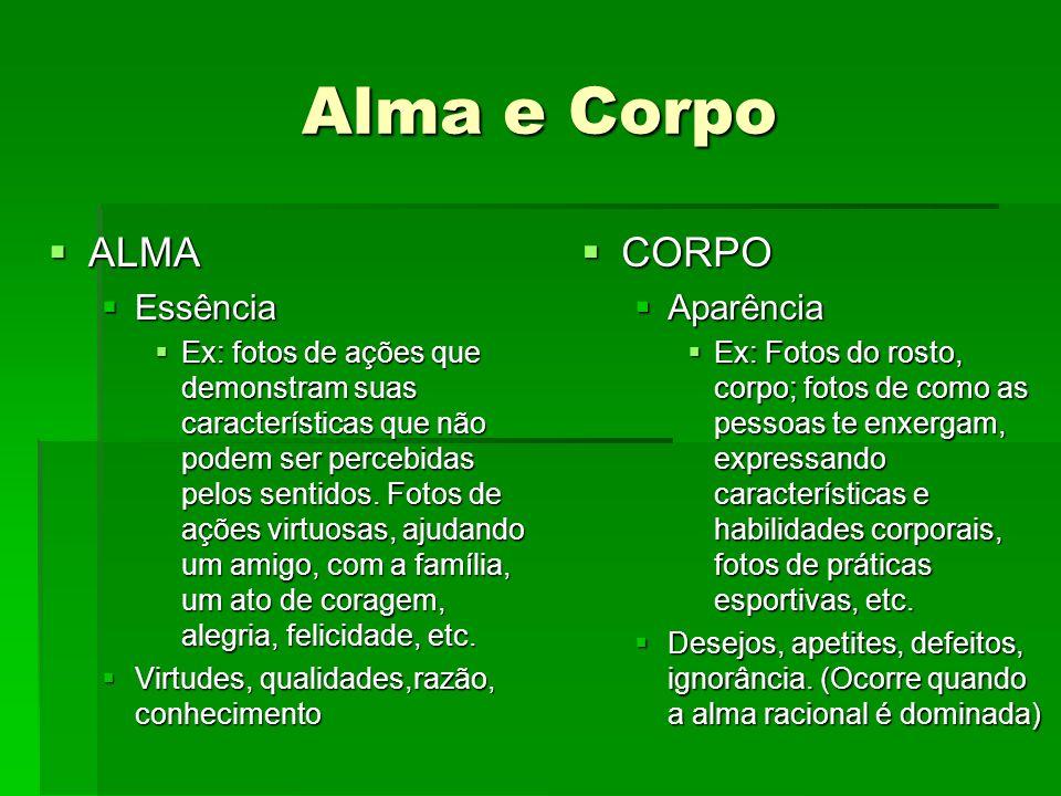 Alma e Corpo ALMA CORPO Essência Aparência