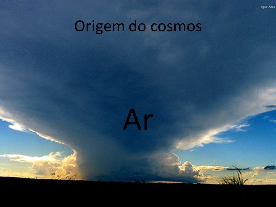 Origem do cosmos Ar