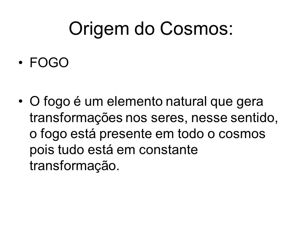 Origem do Cosmos: FOGO.