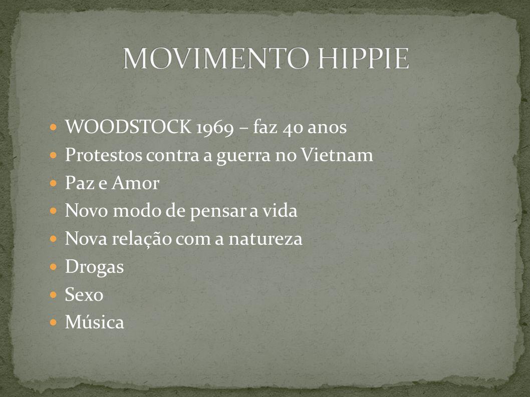 MOVIMENTO HIPPIE WOODSTOCK 1969 – faz 40 anos