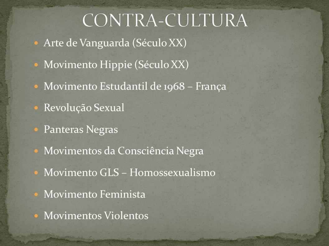 CONTRA-CULTURA Arte de Vanguarda (Século XX)
