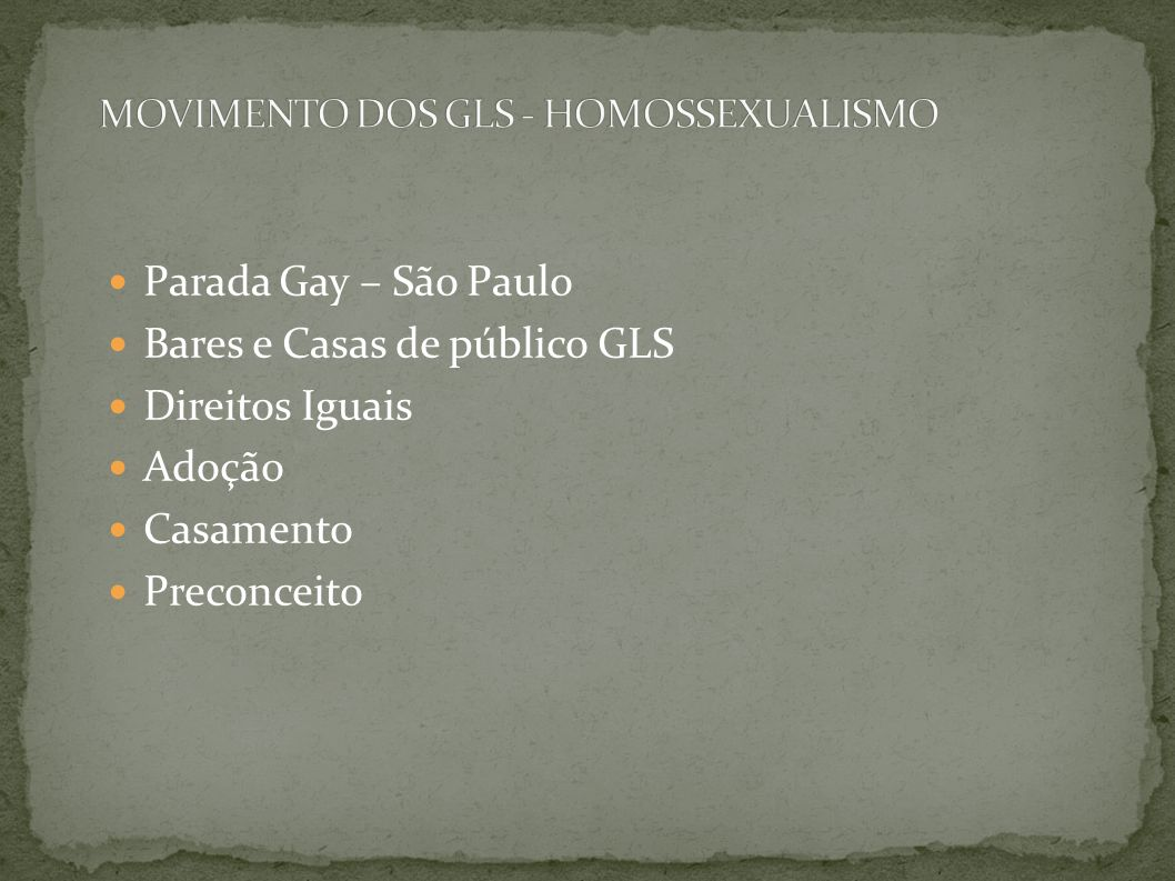 MOVIMENTO DOS GLS - HOMOSSEXUALISMO