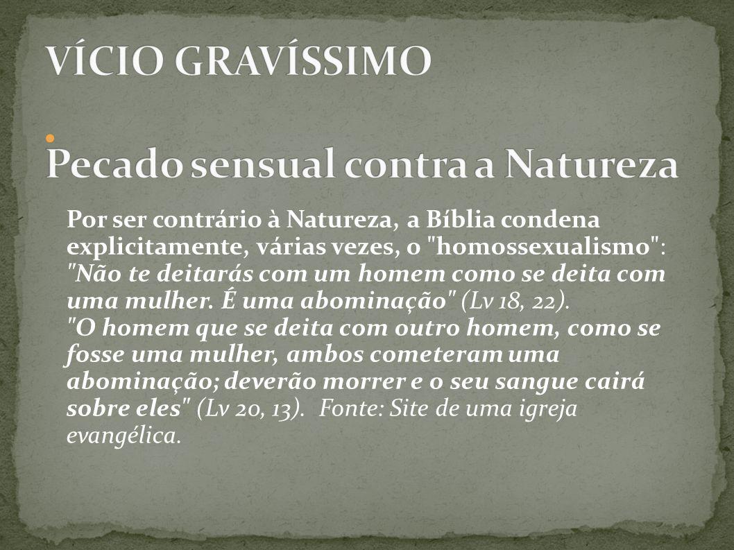 VÍCIO GRAVÍSSIMO Pecado sensual contra a Natureza