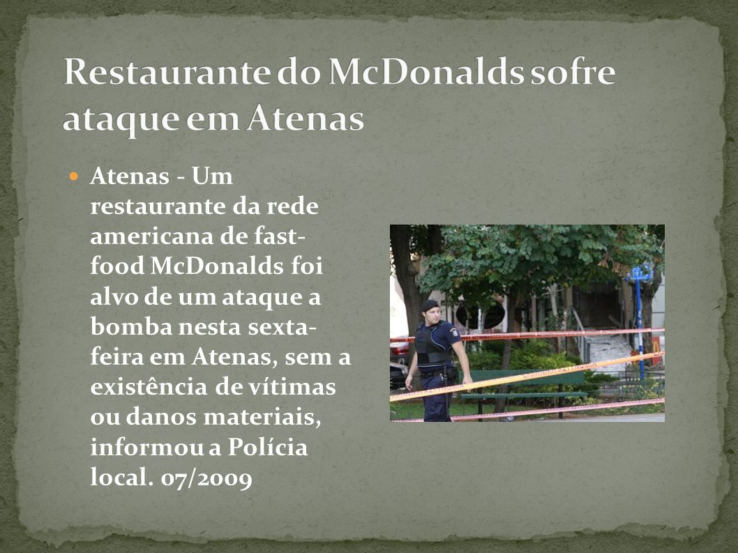 Restaurante do McDonalds sofre ataque em Atenas