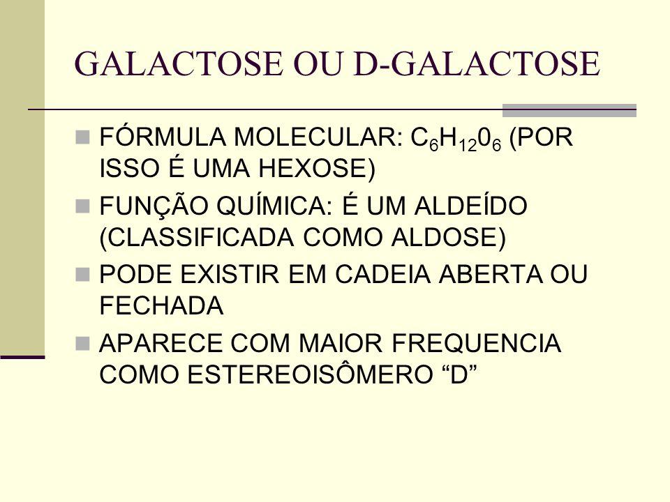 GALACTOSE OU D-GALACTOSE