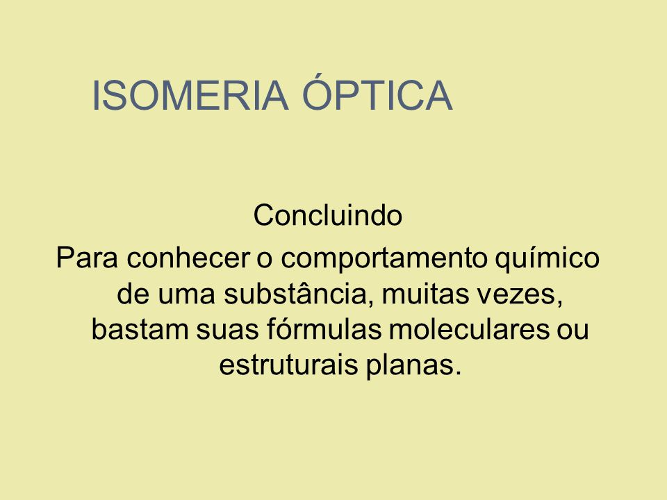 ISOMERIA ÓPTICA Concluindo