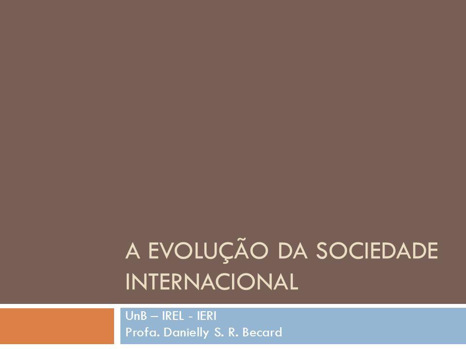 A EVOLUÇÃO DA SOCIEDADE INTERNACIONAL