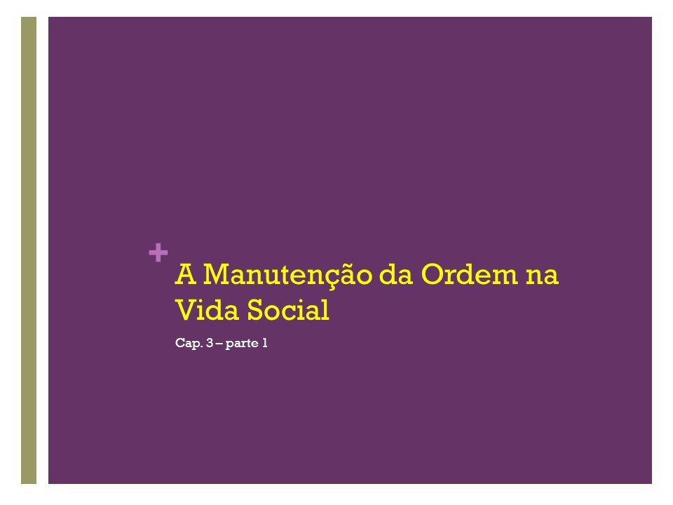 A Manutenção da Ordem na Vida Social