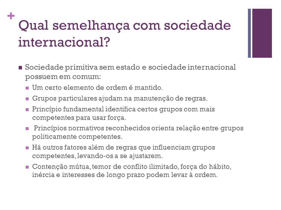 Qual semelhança com sociedade internacional