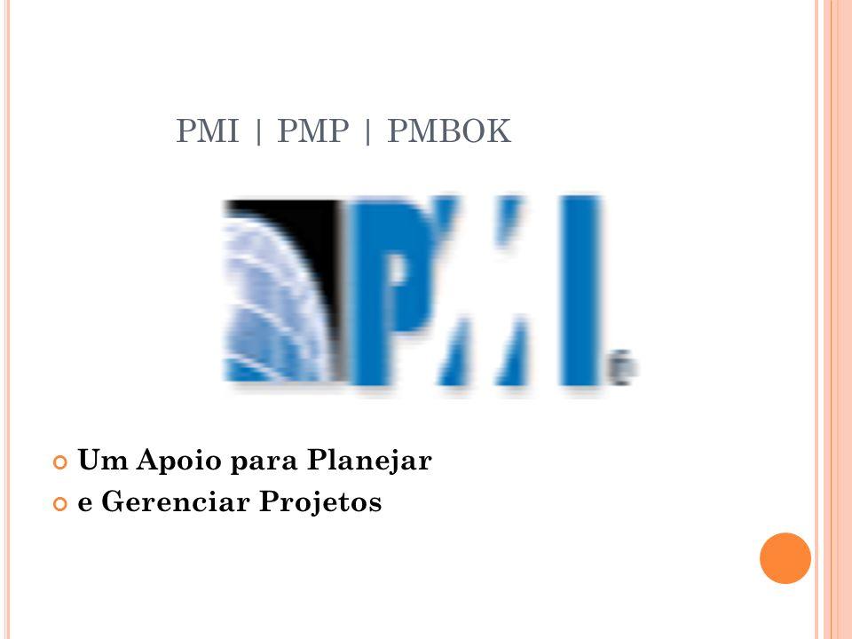 PMI | PMP | PMBOK Um Apoio para Planejar e Gerenciar Projetos