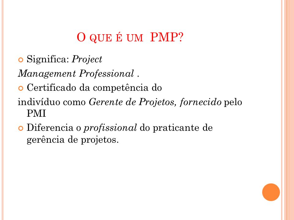 O que é um PMP Significa: Project Management Professional .