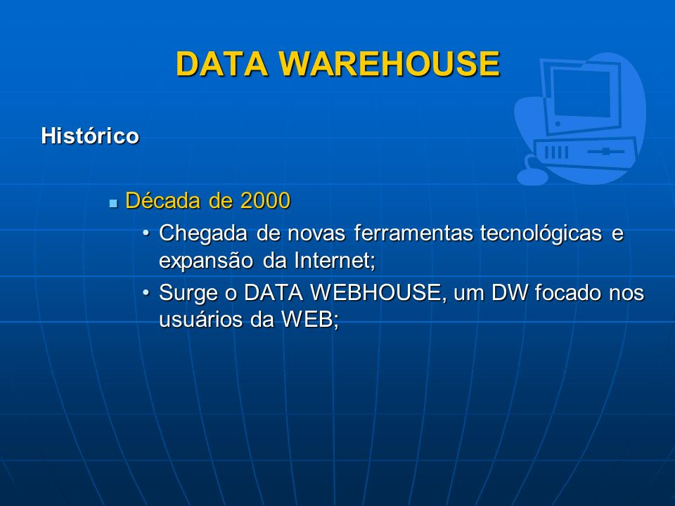 DATA WAREHOUSE Histórico Década de 2000