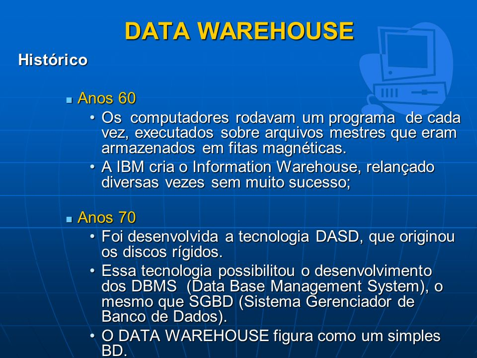 DATA WAREHOUSE Histórico Anos 60