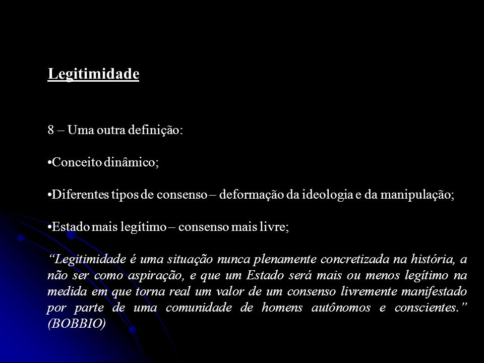 Legitimidade 8 – Uma outra definição: Conceito dinâmico;