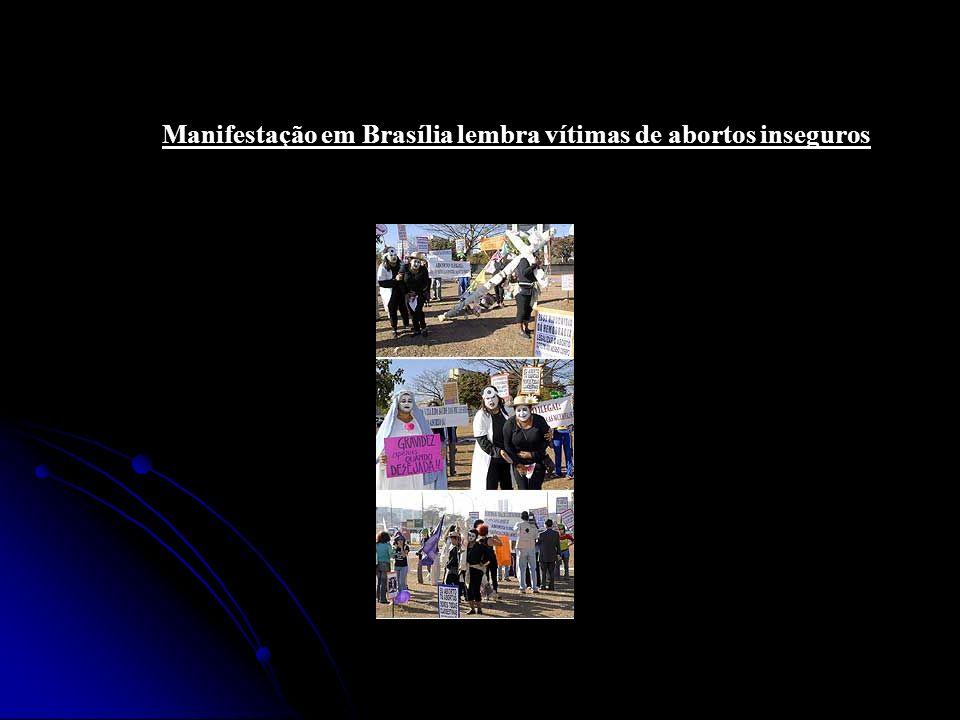 Manifestação em Brasília lembra vítimas de abortos inseguros