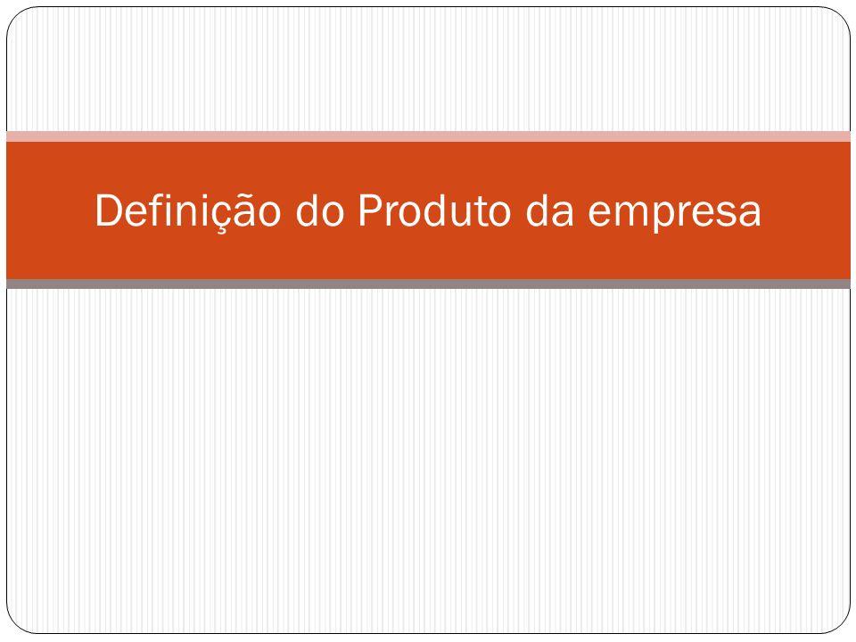 Definição do Produto da empresa