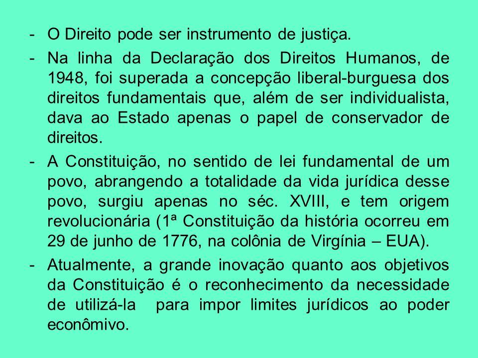 O Direito pode ser instrumento de justiça.