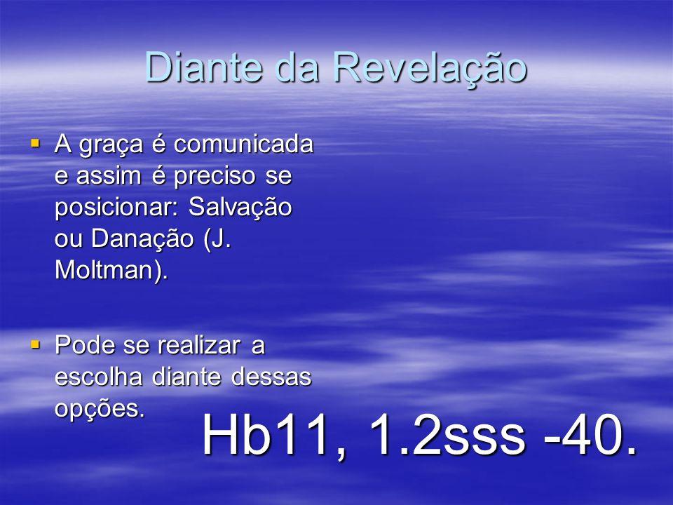 Hb11, 1.2sss -40. Diante da Revelação