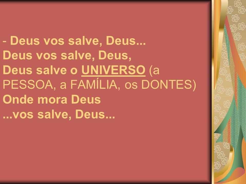 - Deus vos salve, Deus...
