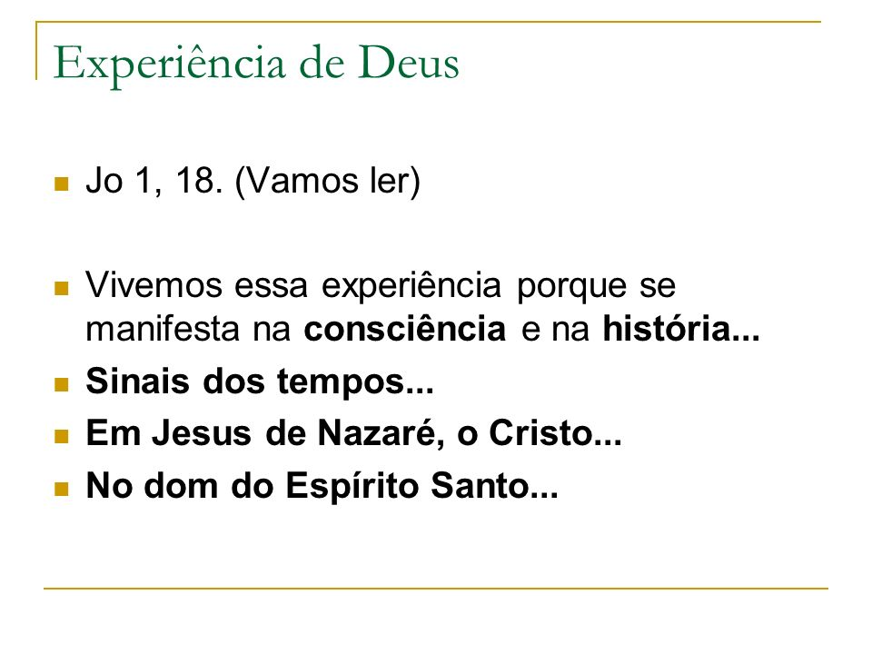 Experiência de Deus Jo 1, 18. (Vamos ler)