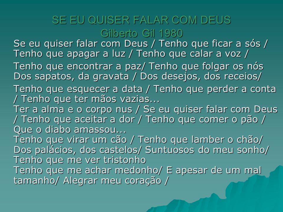 SE EU QUISER FALAR COM DEUS Gilberto Gil 1980