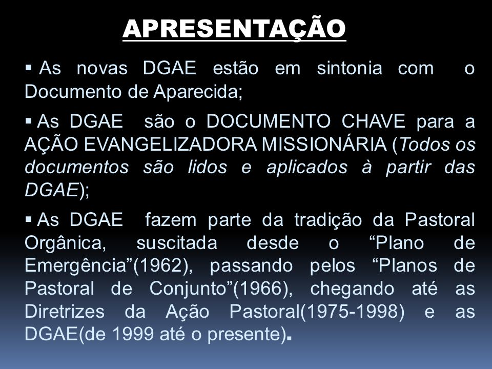 APRESENTAÇÃO As novas DGAE estão em sintonia com o Documento de Aparecida;