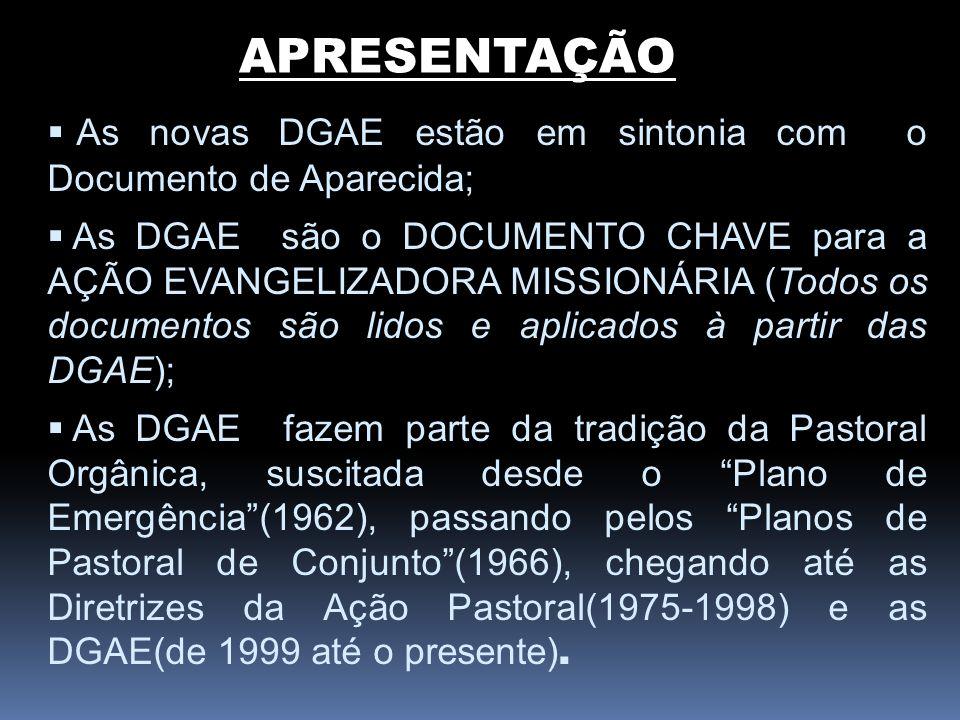 APRESENTAÇÃOAs novas DGAE estão em sintonia com o Documento de Aparecida;