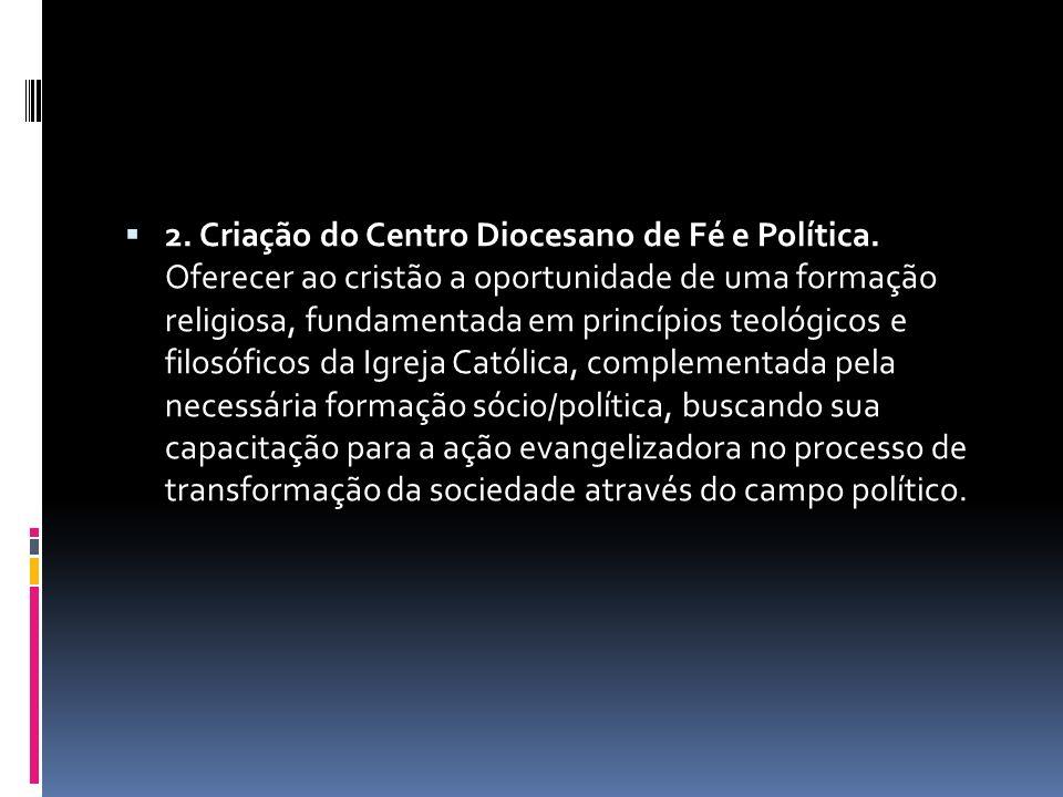 2. Criação do Centro Diocesano de Fé e Política