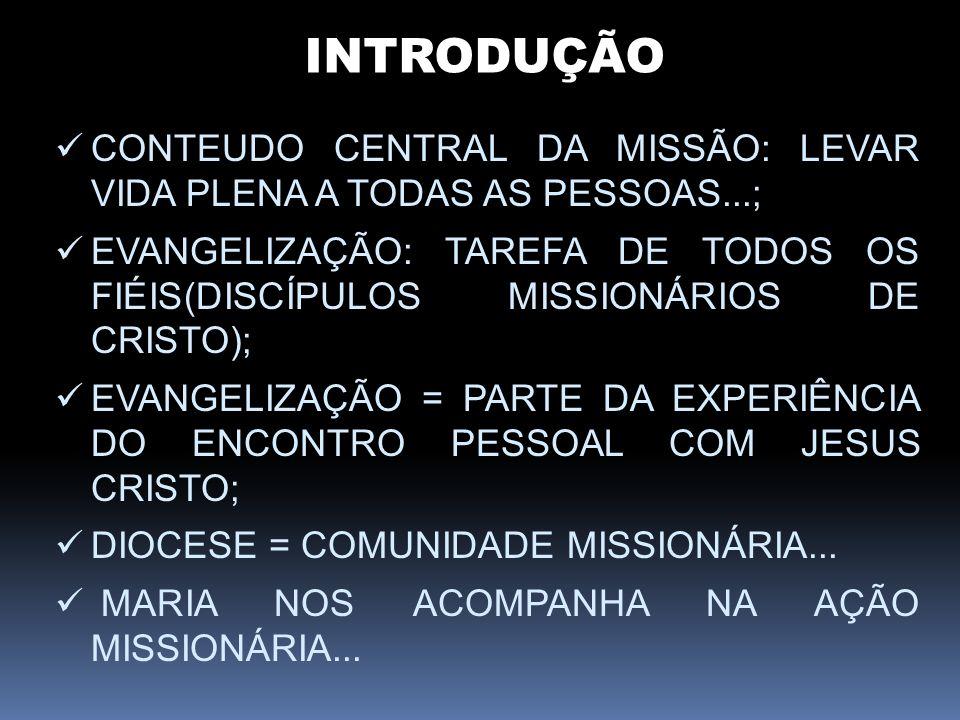 INTRODUÇÃO CONTEUDO CENTRAL DA MISSÃO: LEVAR VIDA PLENA A TODAS AS PESSOAS...;