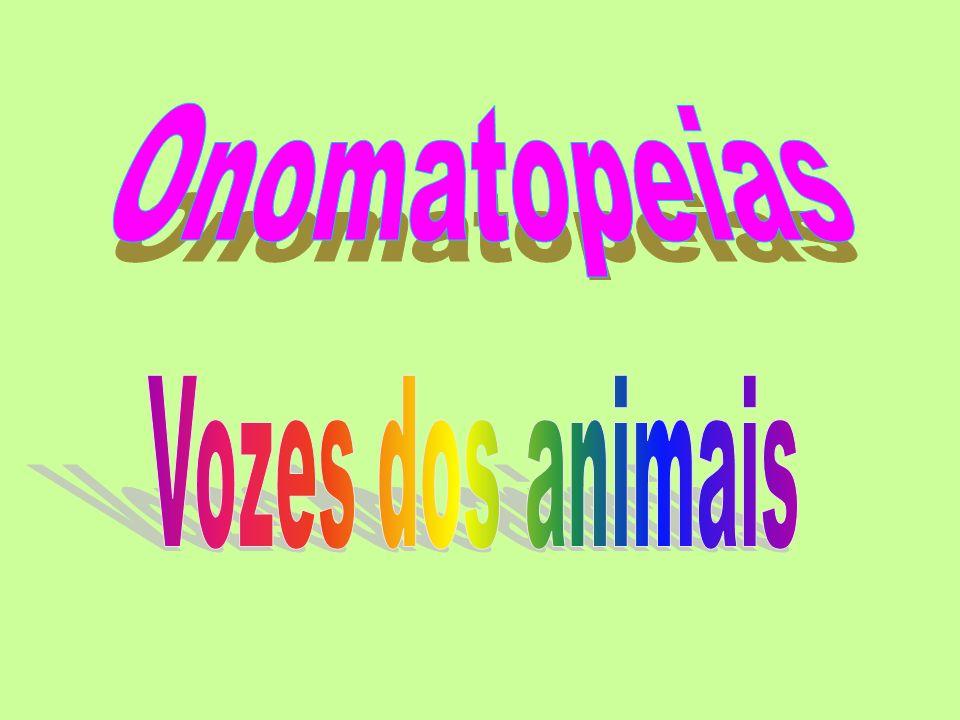 Onomatopeias Vozes dos animais