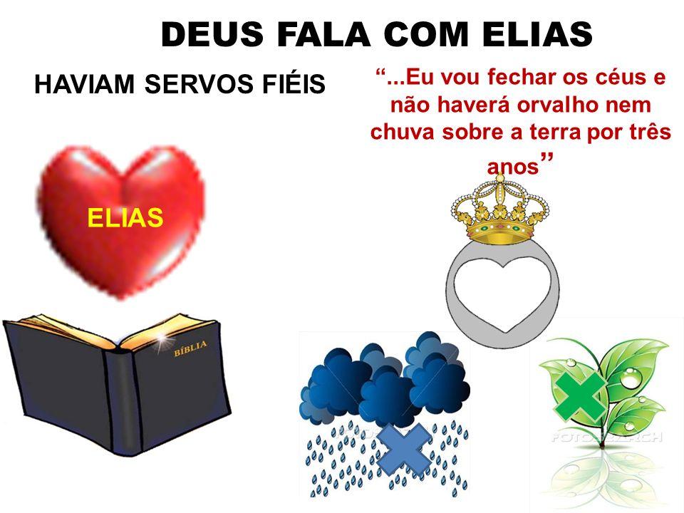 DEUS FALA COM ELIAS HAVIAM SERVOS FIÉIS ELIAS