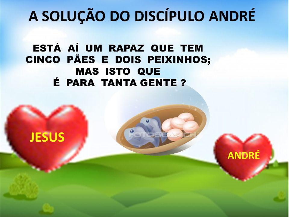 A SOLUÇÃO DO DISCÍPULO ANDRÉ