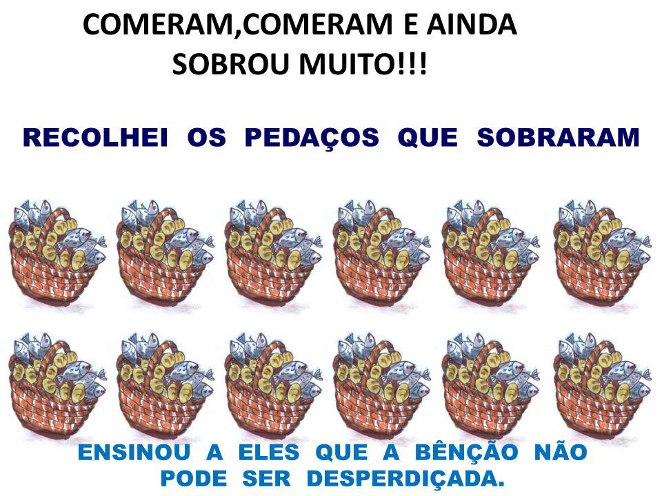COMERAM,COMERAM E AINDA SOBROU MUITO!!!